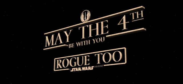 Rogue Too - May the 4th be with you