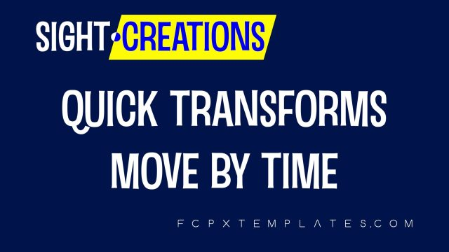 Quick Transforms + Move by Time